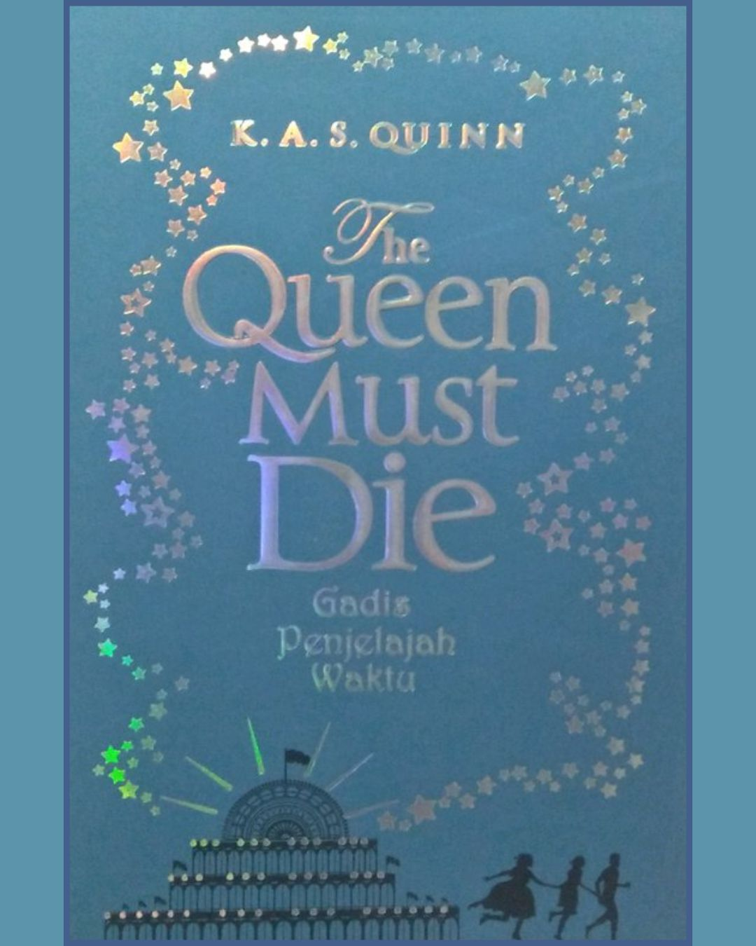 The Queen Must Die: Gadis Penjelajah Waktu